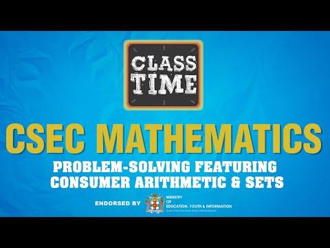 CSEC Mathematics - Problem-solving featuring Consumer Arithmetic & Sets - June 7 2021