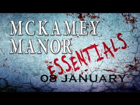 MCKAMEY MANOR ESSENTIALS (08 JANUARY)
