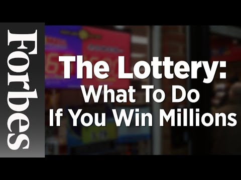 The Lottery: What To Do If You Win Millions | Forbes