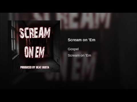 Scream on 'Em