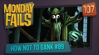 Monday Fails - How NOT to gank #89