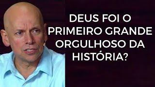 LEANDRO KARNAL - Deus foi o primeiro grande orgulhoso da História?