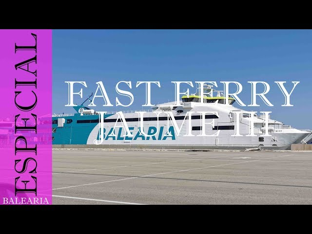 Fast Ferry Balearia Jaume III Menorca - Barcelona