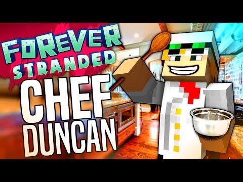 Minecraft - CHEF DUNCAN - Forever Stranded #44