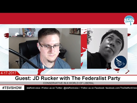 The Stafford Voice with guest: JD Rucker of The Federalist Party REPLAY
