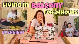 Living in My *BALCONY*  for 24 hours Challenge   Yashita Rai