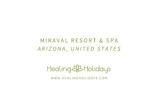 Miraval Resort & Spa | Healing Holidays