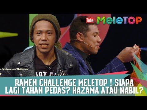 Spicy Ramen Challenge MeleTOP ! Siapa Lagi Tahan Pedas? Hazama Atau Nabil?