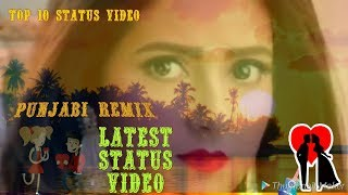 Latest Punjabi Top 10 Status Video, Punjabi Remix 2018, Romantic hindi songs, Vigo Video 2018, 2018