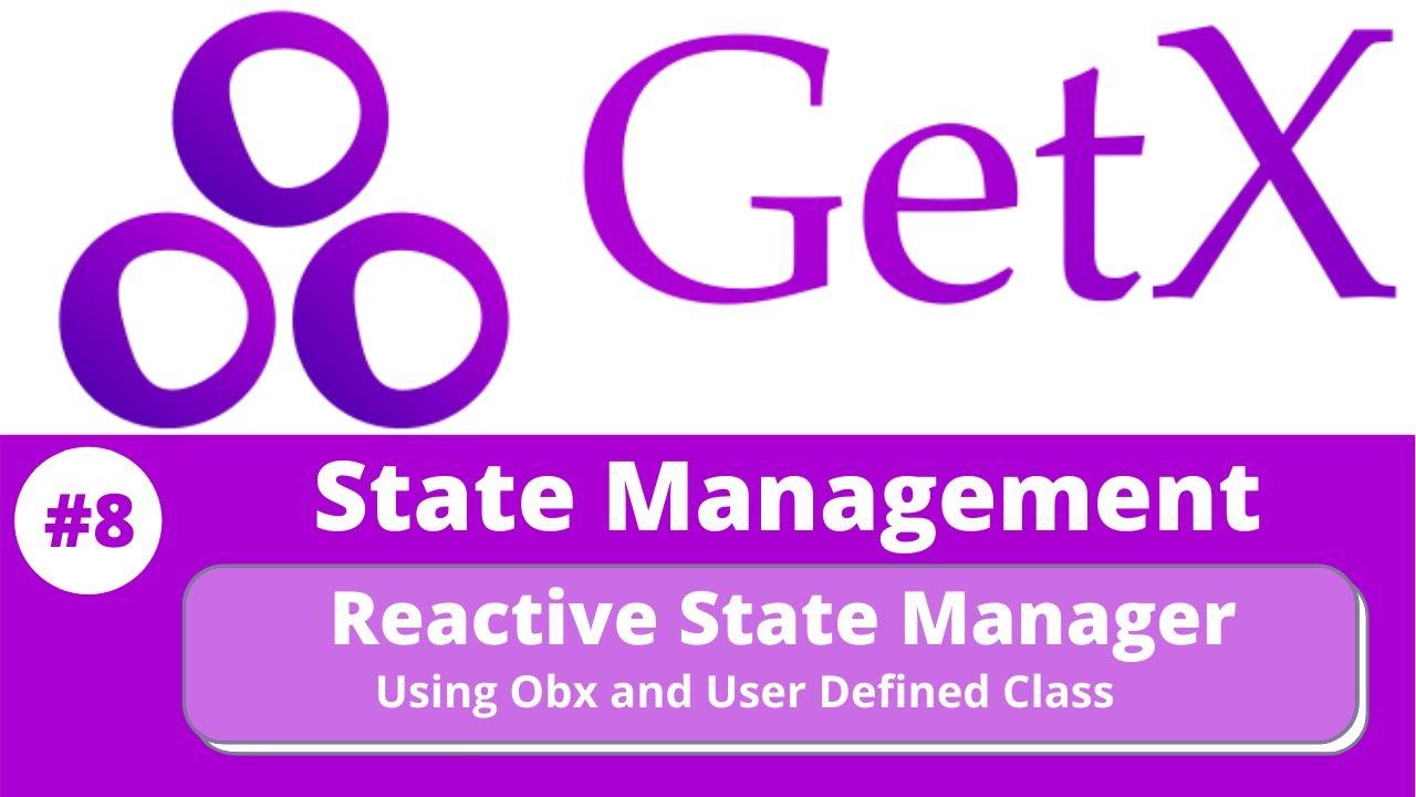 Flutter GetX Tutorial    State Management GetX - by using Obx and Custom Class #8