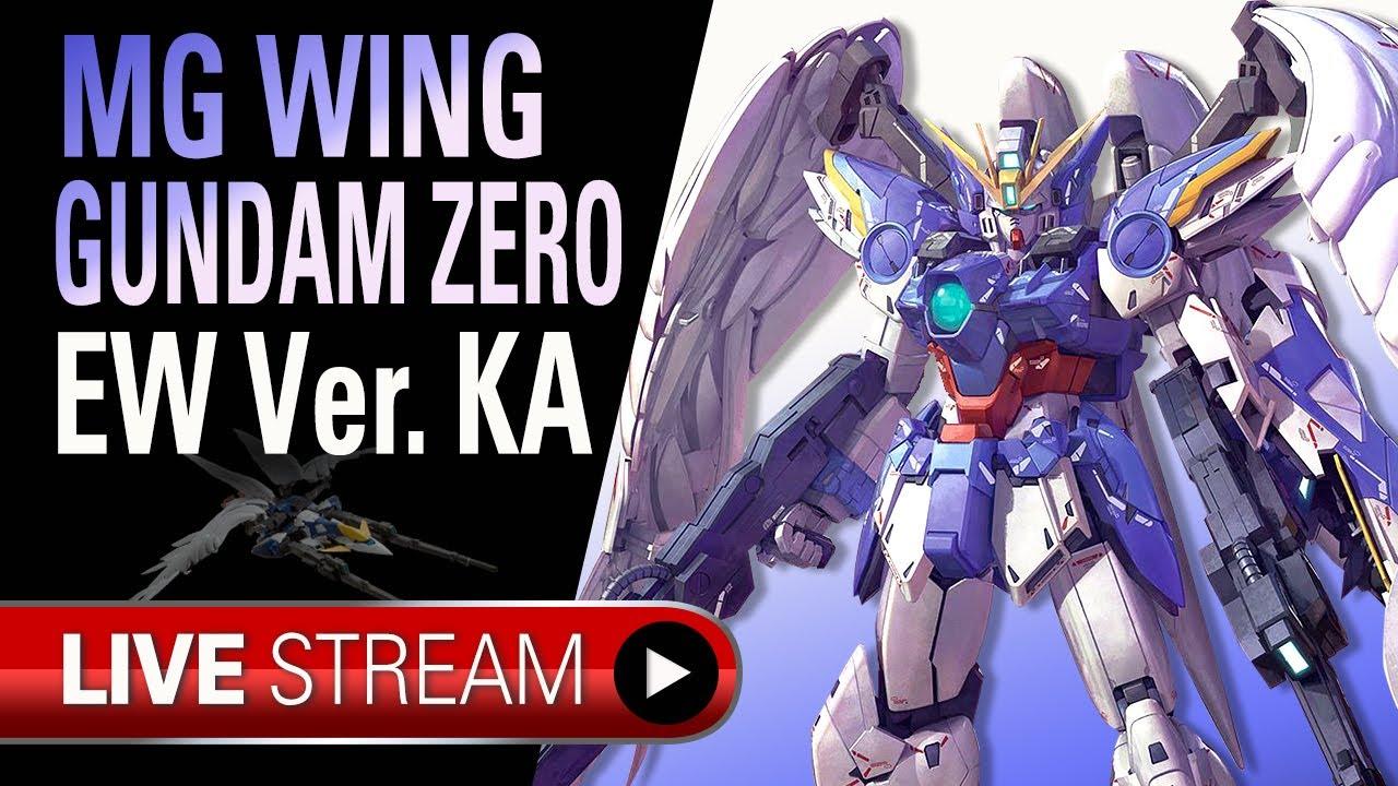 Live Unboxing Mg Wing Gundam Zero Ew Ver Ka Gunpla Tv Live Youtube