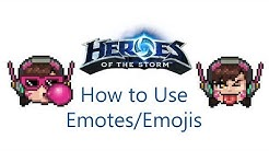 HOW TO USE EMOJIS/SMILEYS IN HEROES OF THE STORM