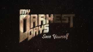 My Darkest Days - Save Yourself (with Lyrics)
