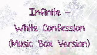Infinite - White Confession (Lately) (Music Box Version)
