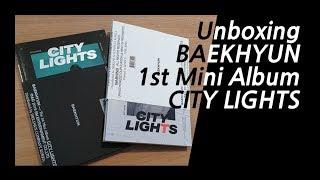 Unboxing EXO BAEKHYUN The 1st mini album CITY LIGHTS 백현 첫번째 미니앨범 언박싱