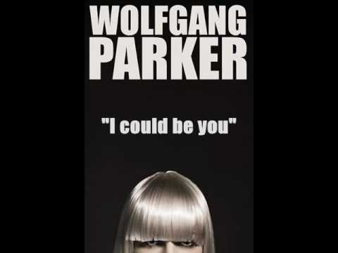 "Wolfgang Parker. -""I could be you"""