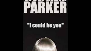 """Wolfgang Parker. -""""I could be you"""""""