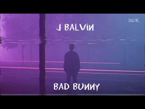 J. Balvin, Bad Bunny - LA CANCIÓN  (Letra/Lyrics)