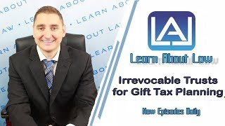 Irrevocable Trusts For Gift Tax Planning   Learn About Law