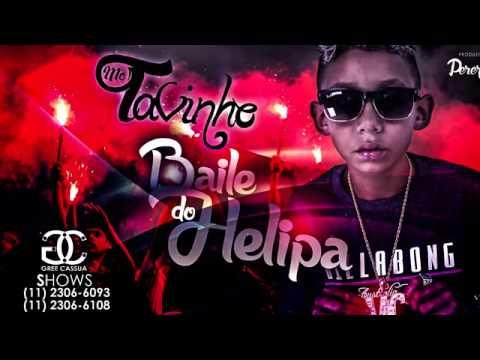 Mc Tavinho - Baile do Helipa