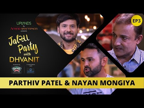 Jalsa Party With Dhvanit – Episode 3 : Nayan Mongia and Parthiv Patel | Dhvanit Thaker