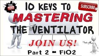 Ventilator Management Part 2 (FiO2)