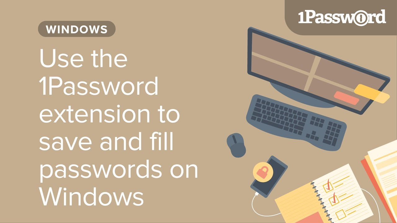 Use the 1Password extension to save and fill passwords on your Windows PC