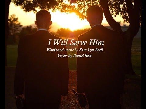 """I Will Serve Him"" by Sara Lyn Baril (lyric video)"