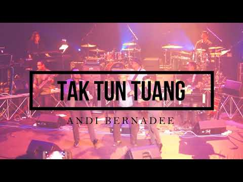 Tak Tun Tuang by Andi Bernadee