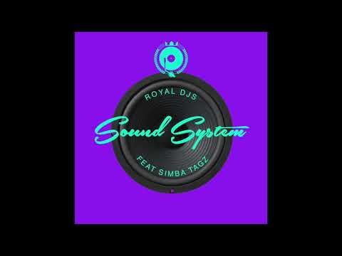 Royal Djs - Sound System [ft Simba Tagz]