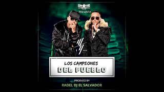 Los Campeones del Pueblo Mix  Wisin y Yandel by Radel Dj El Salvador ft La Hermandad de Djs mp41