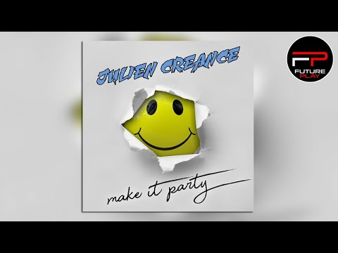 Julien Creance - Make It Party (Radio Edit)