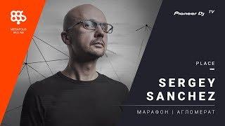 Скачать SERGEY SANCHEZ Live Марафон Megapolisfm Pioneer DJ TV