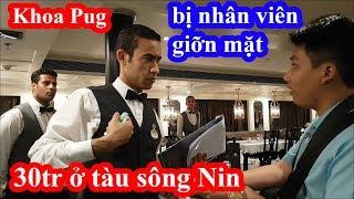 Khoa Pug chi 30 triệu ở tàu 5 sao trên sông Nin Ai Cập bị nhân viên giỡn mặt khi biết là Việt Nam