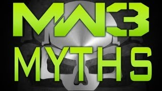 MW3 Myths Episode 3