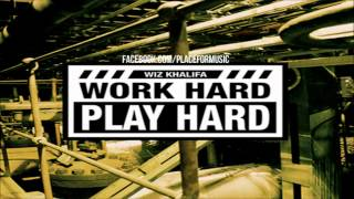Wiz Khalifa - Work Hard, Play Hard (NEW SONG!!)