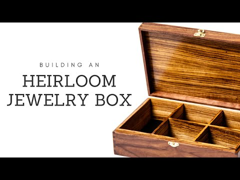 How To Build An Heirloom Jewelry Box