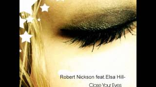 Robert Nickson feat. Elsa Hill - Close Your Eyes (Original Mix)