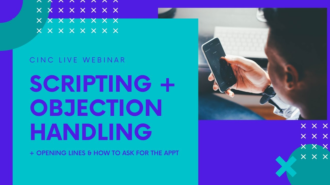 CINC Live Webinar: Scripting - Opening Line, Objection Handling, and Asking for the Appt | 10.19.20