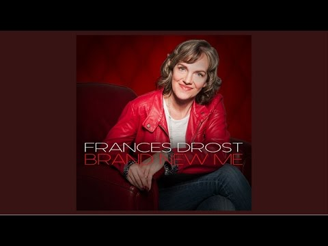 """""""Brand New Me""""  Promo Video Pre-sale from Frances Drost and Creative Soul Records"""