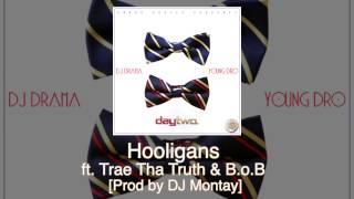 """Young Dro """"Hooligans"""" ft Trae Tha Truth & B.o.B off DayTwo"""