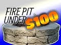 How to Build a Fire Pit for UNDER $100!