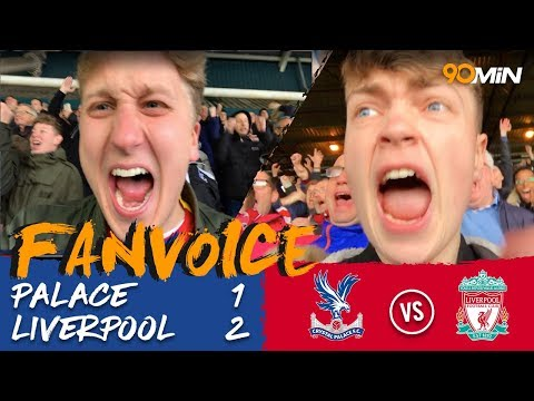 Crystal Palace 1-2 Liverpool | Salah's late goal means Liverpool destroy Palace 1-2! | FanVoice