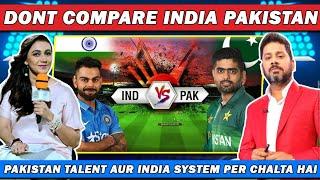 Dont Compare India Pakistan | Pakistan Talent aur India System per Chalta Hai Ft. Vikrant Gupta