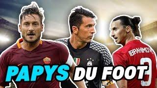 LES ONZE PAPYS DU FOOTBALL (Totti, Buffon, Ibra...)