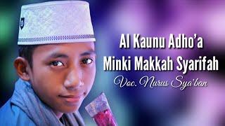 Al Kaunu Adho'a Minki Makkah Syarifah - Nurus Sya'ban Syubbanul Muslimin | Full Text Lyric 2018