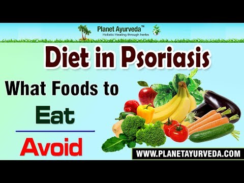 Diet in Psoriasis - What Foods To Eat and What Foods To Avoid?
