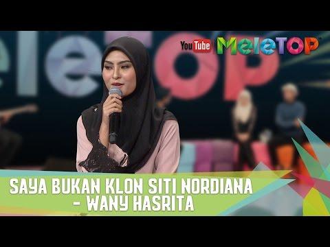 Saya Bukan Klon Siti Nordiana - Wany Hasrita - MeleTOP Episod 235 [2.5.2017]