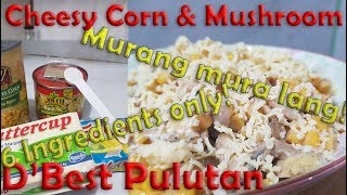 Cheesy Corn and Mushrooms recipe || Instant Pulutan || The best snack!
