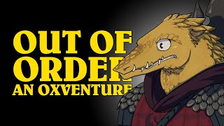 Dungeons & Dragons: OUT OF ORDER! An Oxventure (Episode 3 of 3)